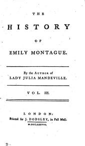 The history of Emily Montague, by the author of Lady Julia Mandeville: Volume 3