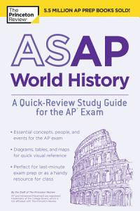 ASAP World History: A Quick-Review Study Guide for the AP Exam Book