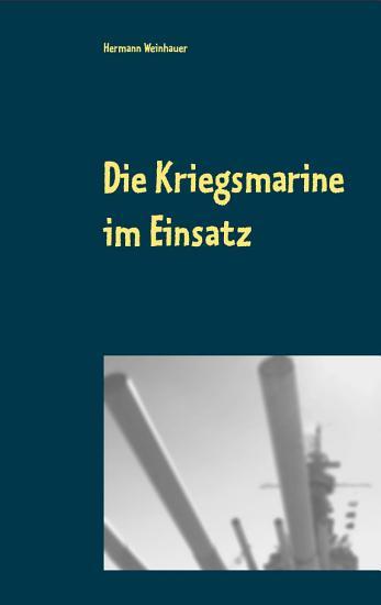 Die Kriegsmarine im Einsatz PDF