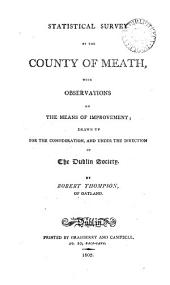 Statistical survey of the county of Meath