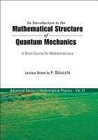 An Introduction to the Mathematical Structure of Quantum Mechanics PDF