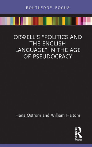 Orwell   s    Politics and the English Language    in the Age of Pseudocracy