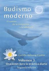 Budismo moderno - Volumen 3: Oraciones para la práctica diaria: El camino de la compasión y la sabiduría