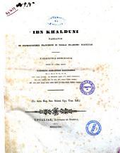 Ibn Khalduni narratio de expeditionibus francorum in terras islamismo subjectas e codicis bodleianis edidit et latine vertit Carolus Johannes Tornberg
