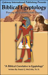 Biblical Egyptology: A Biblical Correlative to Egyptology