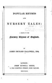 Popular Rhymes and Nursery Tales: A Sequel to the Nursery Rhymes of England