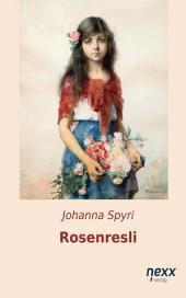 Rosenresli: Kurze Geschichten für Kinder und für Alle, die Kinder lieb haben, Ausgabe 2