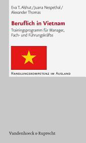 Beruflich in Vietnam: Trainingsprogramm für Manager, Fach- und Führungskräfte