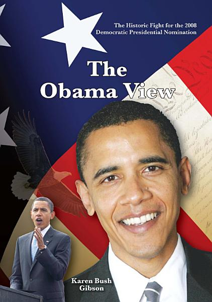 Download The Historic Fight for the 2008 Presidential Nomination  The Obama View Book