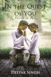 In the Quest of You: Verses of love