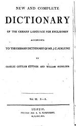 New and Complete Dictionary of the German Language for Englishmen