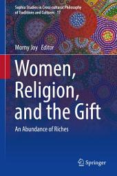 Women, Religion, and the Gift: An Abundance of Riches
