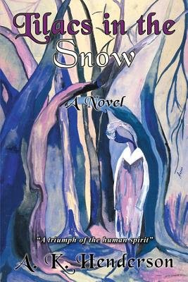 Download Lilacs in the Snow  A Novel Book
