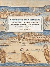 Creolization and Contraband: Curaçao in the Early Modern Atlantic World
