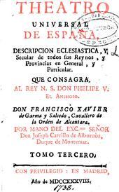 Theatro universal de España: descripción eclesiástica y secular de todos sus Reynos y Provincias en General y particular