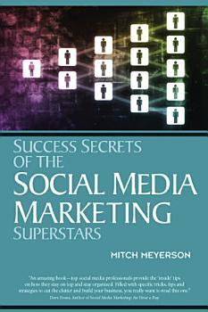 Success Secrets of the Social Media Marketing Superstars PDF