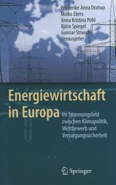 Energiewirtschaft in Europa: Im Spannungsfeld zwischen Klimapolitik, Wettbewerb und Versorgungssicherheit