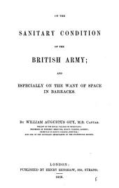 On the sanitary condition of the British army; and especially on the want of space in barracks: Volume 5