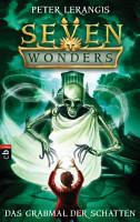 Seven Wonders   Das Grabmal der Schatten PDF