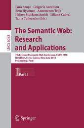 The Semantic Web: Research and Applications: 7th Extended Semantic Web Conference, ESWC 2010, Heraklion, Crete, Greece, May 30 - June 2, 2010, Proceedings, Part 1