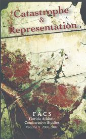 Facs - Florida Atlantic Comparative Studies: Catastrophe and Representation -, Volume 9; Volumes 2006-2007