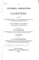 A Universal Pronouncing Gazetter  Containing Topographical Statistical  and Other Information  of All the More Important Places in the Known World  from the Most Recent and Authentic Sources PDF