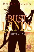Dustlands   Die Entf  hrung PDF