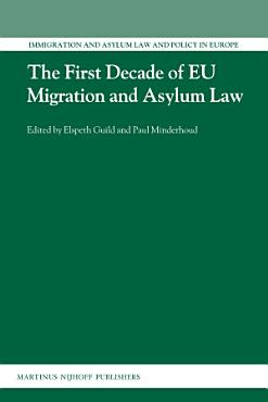 The First Decade of EU Migration and Asylum Law PDF