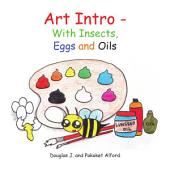Art Intro: with Insects, Eggs and Oils