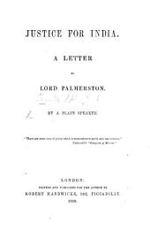 Justice for India. A letter to Lord Palmerston. By a Plain Speaker [i.e.-Redfern].