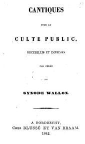 Cantiques pour le culte public: Volume1