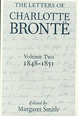 The Letters of Charlotte Bront    1848 1851 PDF