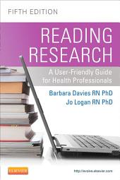 Reading Research, Fifth Canadian Edition - E-Book: A User-Friendly Guide for Health Professionals, Edition 5