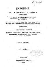 Informe de la Sociedad Económica de Madrid al Real y Supremo Consejo de Castilla en el expediente de ley agraria