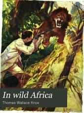 In Wild Africa: Adventures of Two Youths in a Journey Through the Sahara Desert