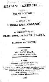 Reading Exercises, for the Use of Schools: Being a Sequel to Mavor's Spelling-book, and an Introduction to the Classbook, Speaker, Reader, and Pleasing Instructor