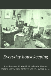 Everyday Housekeeping: A Magazine for Practical Housekeepers and Mothers, Volumes 13-14