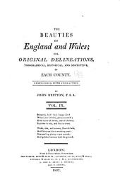 The Beauties of England and Wales, Or, Delineations, Topographical, Historical, and Descriptive, of Each County: Volume 9