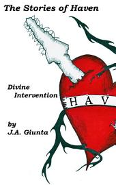 The Stories of Haven: Divine Intervention