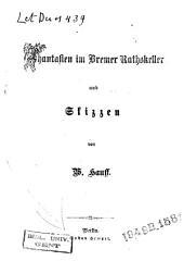 Phantasien im Bremer Rathskeller und Skizzen