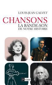 Chanson, la bande-son de notre histoire