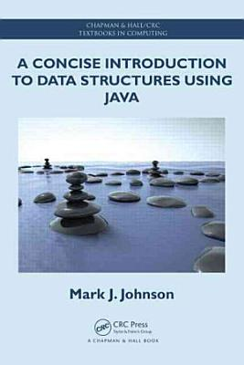 A Concise Introduction to Data Structures using Java PDF