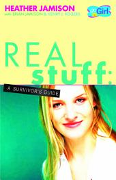 Real Stuff: A Survivor's Guide