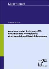 Aerodynamische Auslegung, CFD Simulation und Prototypenbau eines zweisitzigen Ultraleichtflugzeuges