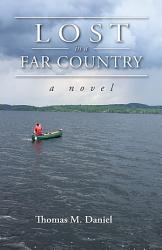 Lost In A Far Country Book PDF