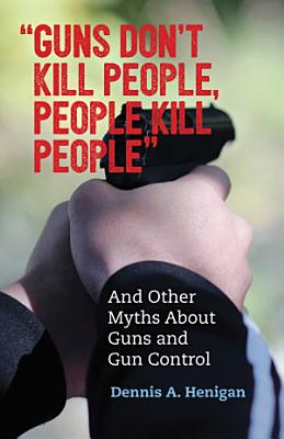 Guns Don t Kill People  People Kill People