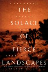 The Solace of Fierce Landscapes  Exploring Desert and Mountain Spirituality PDF