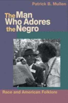Download The Man who Adores the Negro Book