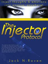 The Injector Protocol: How To Inject Your Essence Literally Into Everything!
