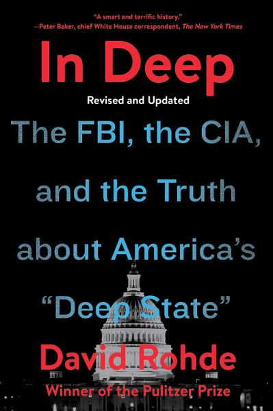 Download In Deep  The FBI  the CIA  and the Truth about America s  Deep State  Book